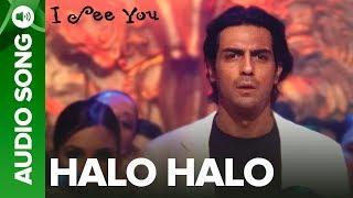Halo Halo (Full Audio Song) - I See You | Arjun Rampal \u0026 Vipasha Agarwal