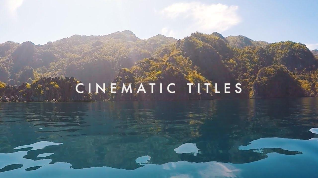Hướng dẫn tạo tiêu đề đẹp - Cinematic Titles // Premiere Pro CC