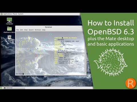 How to Install OpenBSD 6.3 plus the Mate desktop and basic applications
