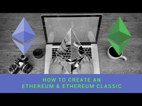 HOW TO CREATE AN ETHEREUM & ETHEREUM CLASSIC WALLET