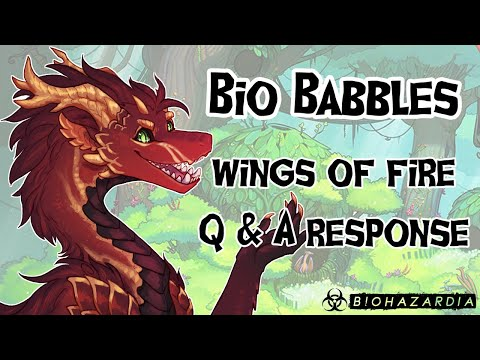 ☣️ BIO BABBLES ☣️ - Response To Your Wings Of Fire Questions!