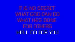 IT IS NO SECRET WHAT GOD CAN DO Karaoke