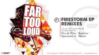 Far Too Loud 600 Years Skism Remix Firestorm EP Remixes Funkatech Records