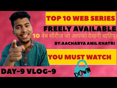 Top 10 Free web series you must watch during Lockdown | Day-9 Vlog-9