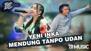 YENI INKA - MENDUNG TANPO UDAN (OFFICIAL LIVE MUSIC) - DC MUSIK