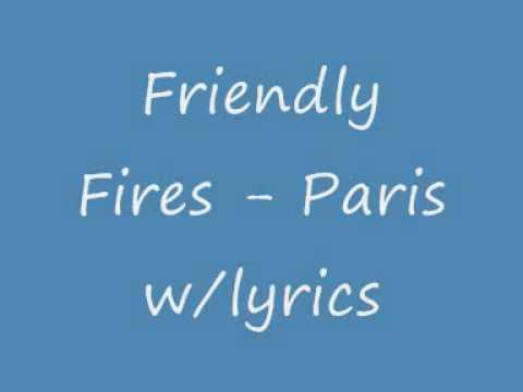 Friendly Fires - Paris w/lyrics
