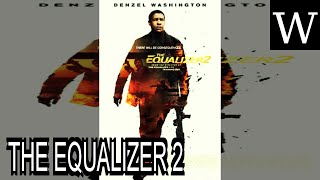 THE EQUALIZER 2 - WikiVidi Documentary