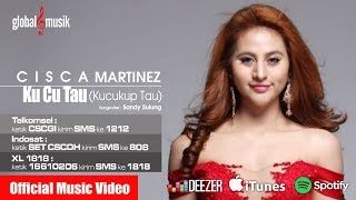 Cisca Martinez - Ku Cu Tau (Kucukup Tau) (Official Music Video)