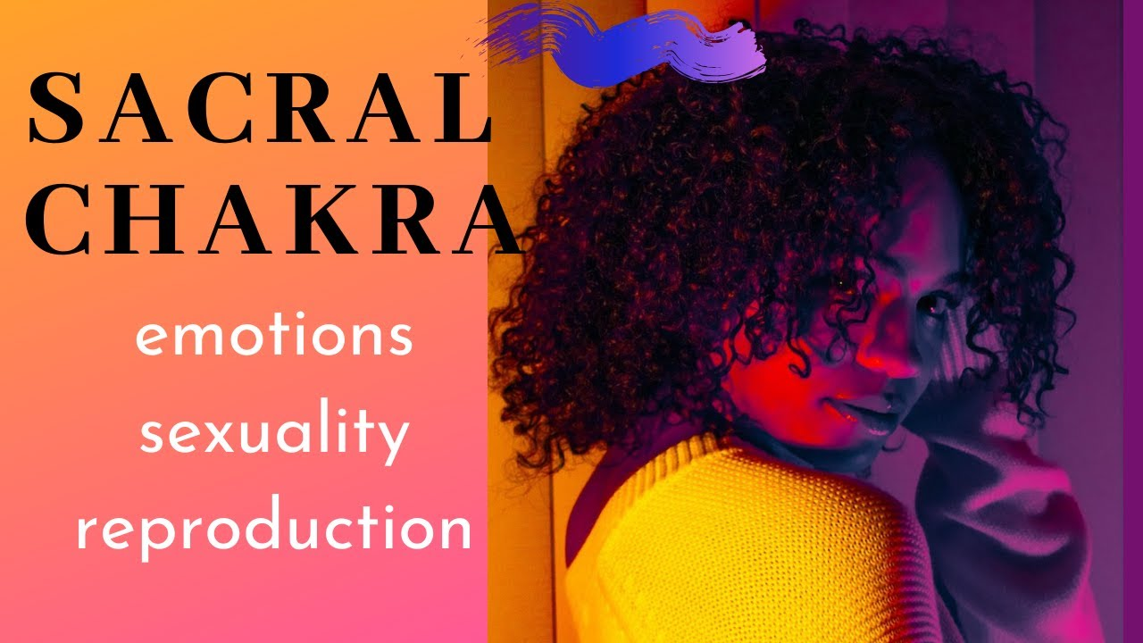 11 Ways to UNBLOCK & Heal Your SACRAL CHAKRA | Sexuality, Emotions, Creativity