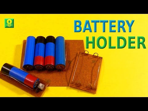 How to make Lithium Ion Battery holder at home
