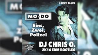 Mo-Do - Eins Zwei Polizei (DJ Chris O. Bootleg)