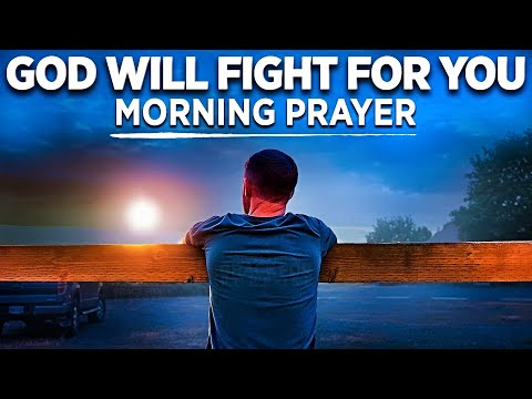 God Will Fight Your Every Battle | Start Your Day With This Morning Prayer