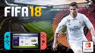 FIFA 18 SWITCH | DECOUVERTE GAMEPLAY FR | MENUS, ULTIMATE TEAM, CARRIÈRE & MATCH