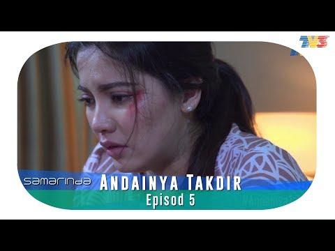 Samarinda | Andainya Takdir | Episod 5