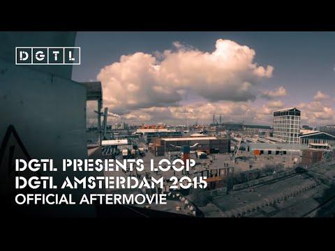 DGTL presents LOOP [Official aftermovie DGTL Festival 2015]