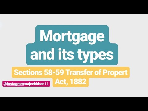 mortgage-and-its-types:-sec.-58-59-tpa