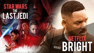 Netflix's Bright & Star Wars: The Last Jedi Review| Films