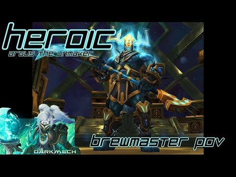 Heroic Argus the Unmaker: Brewmaster POV
