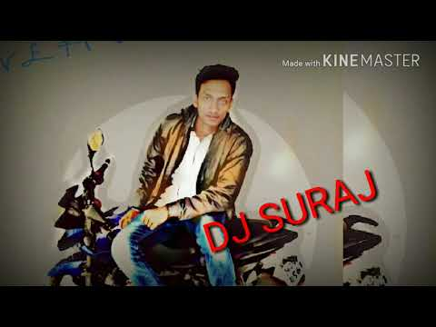 DJ SURAJ |  Khesari lal yadav song remix | 2018 |