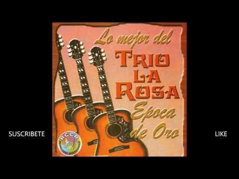Trio La Rosa - Grandes Exitos