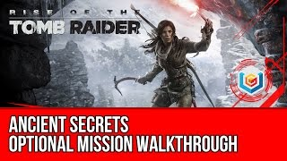 Rise of the Tomb Raider - Ancient Secrets Optional Mission Walkthrough Gameplay