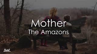 The Amazons - Mother (Lyrics / Lyric Video)