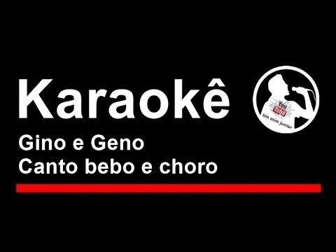 Gino e Geno Canto bebo e choro Karaoke