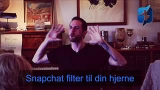 Hvilket Snapchat filter har du til din hjerne?