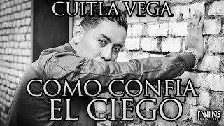 Cuitla Vega - Como Confía El Ciego - Video Lirics
