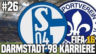 FIFA 16 Karrieremodus #26 - FC Schalke 04 | FIFA 16 Karriere SV Darmstadt 98 [S1EP26]