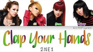 2NE1 (투애니원) - Clap Your Hands (박수쳐) Colour Coded Lyrics (Han/Rom/Eng)