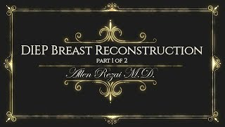 Breast Reconstruction with DIEP Flap - Part 1 Thumbnail