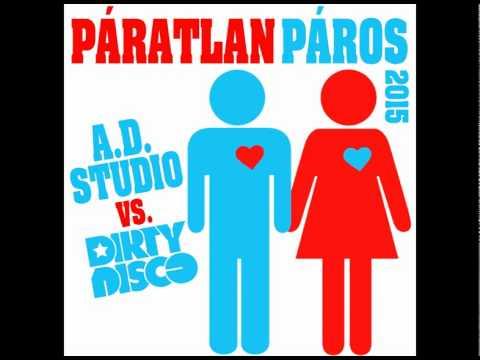 A.D. STUDIO vs DIRTYDISCO - Páratlan páros 2015 (Radio Edit)