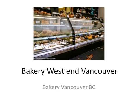 Bakery West end Vancouver BC