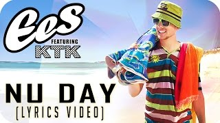 """EES FEAT. KTK - """"NU DAY"""" [Official Lyrics Video]"""
