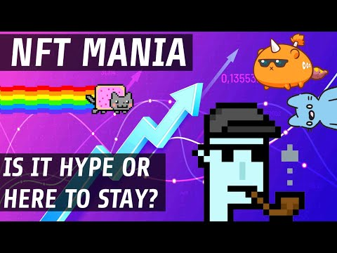 NFT Mania   Is It A Bubble Or Here To Stay?