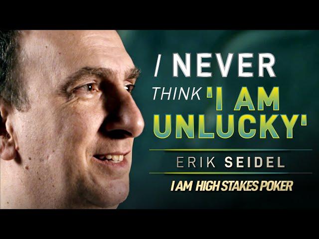 Erik Seidel - I Never Think that I am Unlucky