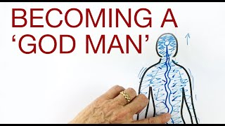 BECOMING A 'GOD MAN' explained by Hans Wilhelm
