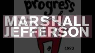 Marshall Jefferson - Progress (1993) - Part 1