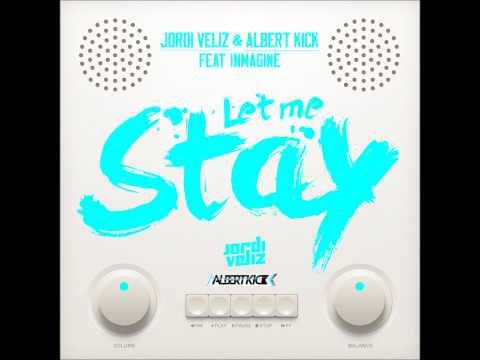 Jordi Veliz & Albert Kick Feat. Inmagine - Let Me Stay