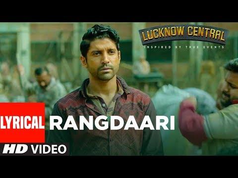 Arijit Singh: Rangdaari Lyrical Video | Lucknow Central | Farhan Akhtar Diana Penty |Arjunna Harjaie