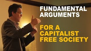 Stephen Hicks: The Most Fundamental Arguments for a Capitalist, Free Society