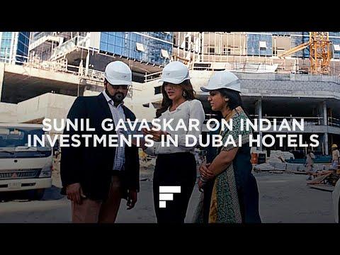 Sunil Gavaskar on Indian investment in Dubai hotels
