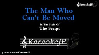 The Man Who Can't Be Moved (Karaoke) - The Script