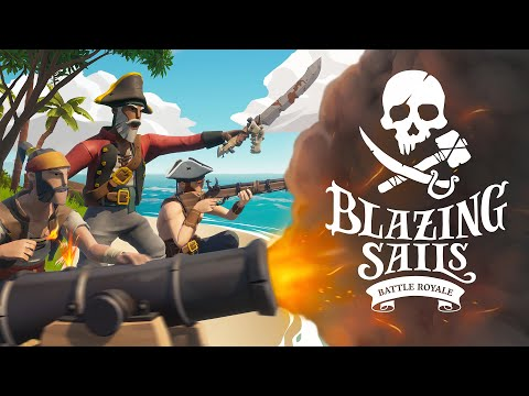 Blazing Sails - Early Access Launch Trailer