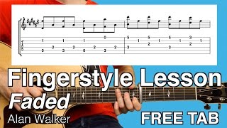 Faded | Fingerstyle Guitar Lesson | Tutorial | Alan Walker | FREE Tab