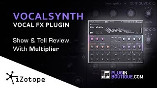 iZotope VocalSynth - Features Overview By PluginBoutique