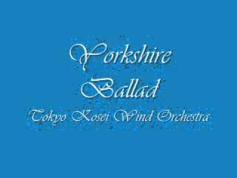 Yorkshire Ballad.Tokyo Kosei Wind Orchestra.