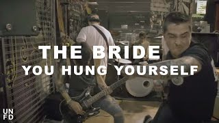 The Bride - You Hung Yourself [Official Video]