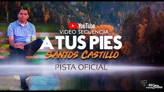 A TUS PIES SANTOS CASTILLO - PISTA KARAOKE- MUSICA DE ADORACION 2019
